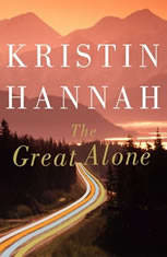 The Great Alone A Novel, Kristin Hannah