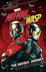 Marvels Ant-Man and the Wasp: The Heroes Journey