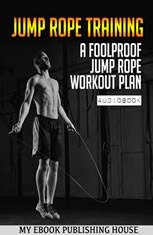 Jump Rope Training: A Foolproof Jump Rope Workout Plan