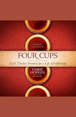 Four Cups: God's Timeless Promises for a Life of Fulfillment - Audiobook Download