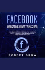 FACEBOOK MARKETING ADVERTISING 2020: The ultimate beginners guide with the latest strategies on how to become a top influencer