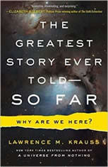 The Greatest Story Ever Told . . . So Far Why Are We Here?, Lawrence M. Krauss