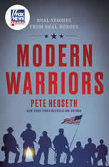 Modern Warriors Real Stories from Real Heroes, Pete Hegseth