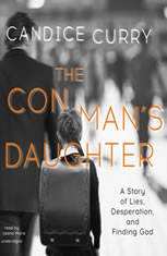 The Con Mans Daughter: A Story Of Lies, Desperation, And Finding God - Audiobook Download