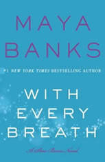 With Every Breath A Slow Burn Novel, Maya Banks