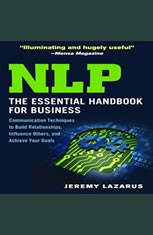 NLP:The Essential Handbook for Business: The Essential Handbook for Business: Communication Techniques to Build Relationships,