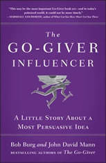 The Go-Giver Influencer A Little Story About a Most Persuasive Idea, Bob Burg