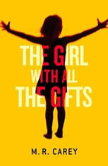 The Girl With All the Gifts, M. R. Carey