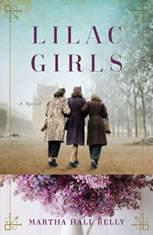 Lilac Girls A Novel, Martha Hall Kelly