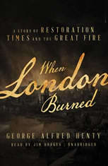 When London Burned: A Story Of Restoration Times And The Great Fire - Audiobook Download
