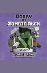 Minecraft: Diary of a Minecraft Zombie Alex Book 2: Zombie Army (Unofficial Minecraft Diary Book) - Audiobook Download