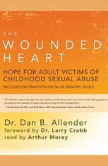 The Wounded Heart: Hope for Adult Victims of Childhood Sexual Abuse - Audiobook Download