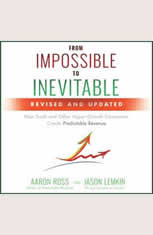 From Impossible to Inevitable: How SaaS and Other Hyper-Growth Companies Create Predictable Revenue 2nd Edition - Audiobook Download
