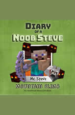 Diary of a Minecraft Noob Steve Book 5: Mountain Climb (An Unofficial Minecraft Diary Book)