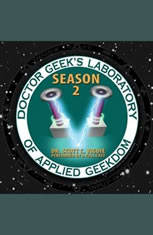 Doctor Geeks Laboratory, Season 2: Investigating the Exploration of STEAM (Science, Technology, Engineering, Art, and Math)
