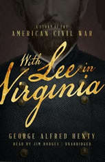 With Lee In Virginia: A Tale Of The Civil War - Audiobook Download
