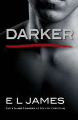 Darker Fifty Shades Darker as Told by Christian, E L James