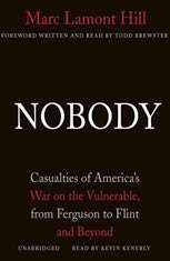 Nobody: Casualties Of Americas War On The Vulnerable, From Ferguson To Flint And Beyond - Audiobook Download