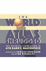 The World of Atlas Shrugged: The Essential Companion to Ayn Rand's Masterpiece