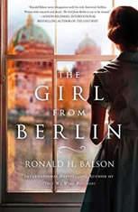 The Girl from Berlin A Novel, Ronald H. Balson