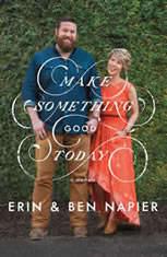 Make Something Good Today A Memoir, Erin Napier
