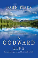 A Godward Life: Savoring the Supremacy of God in All of Life - Audio Book Download