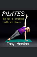 Pliates - The Key to Enhanced Health and Fitness