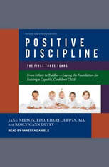 Positive Discipline: The First Three Years, Revised and Updated Edition: From Infant to Toddler-Laying the Foundation for Rais