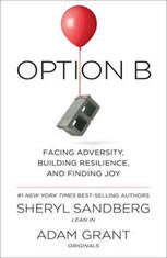 Option B Facing Adversity, Building Resilience, and Finding Joy, Sheryl Sandberg