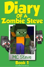Minecraft: Diary of a Minecraft Zombie Steve Book 1: Beep (An Unofficial Minecraft Diary Book)