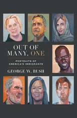 Out of Many, One Portraits of America's Immigrants, George W. Bush