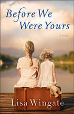 Before We Were Yours A Novel, Lisa Wingate