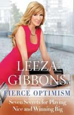 Fierce Optimism Seven Secrets for Playing Nice and Winning Big, Leeza Gibbons