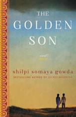 The Golden Son A Novel, Shilpi Somaya Gowda