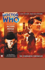 Doctor Who - The Companion Chronicles - Mother Russia - Audiobook Download