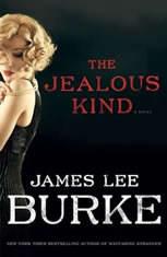 The Jealous Kind A Novel, James Lee Burke