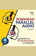 Romanian Parallel Audio - Learn Romanian with 501 Random Phrases using Parallel Audio - Volume 1