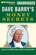 Dave Barry's Money Secrets: Like: Why Is There a Giant Eyeball on the Dollar? - Audiobook Download