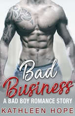 Bad Business: A Bad Boy Romance Story