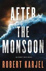 After the Monsoon An Ernst Grip Novel, Robert Karjel
