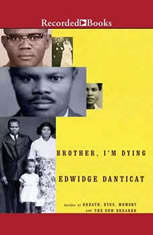 brother i m dying Click to read more about brother, i'm dying by edwidge danticat librarything is a cataloging and social networking site for booklovers.