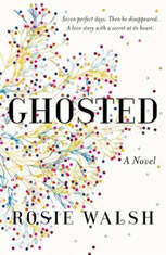 Ghosted A Novel, Rosie Walsh