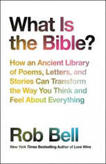 What Is The Bible?: How An Ancient Library Of Poems, Letters, And Stories Can Transform The Way You Think And Feel About Everything - Audiobook Download