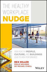 The Healthy Workplace Nudge: How Healthy People, Cultures and Buildings Lead to High Performance
