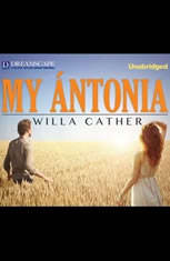 "the theme of success in my antonia a novel by willa cather Discover willa cather famous and rare quotes share willa cather quotations  that gives high quality to the novel or the  willa cather (2006) ""my antonia."