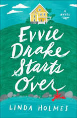 Evvie Drake Starts Over A Novel, Linda Holmes