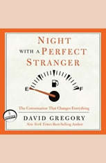 Night with a Perfect Stranger: The Conversation That Changes Everything