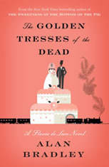 The Golden Tresses of the Dead A Flavia de Luce Novel, Alan Bradley