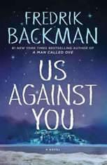 Us Against You A Novel, Fredrik Backman