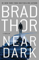 Near Dark A Thriller, Brad Thor